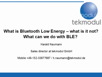 What is Bluetooth Low Energy – what is it not? What can we do with BLE?